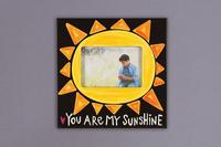 you are my sunshine frame - You Are My Sunshine Frame